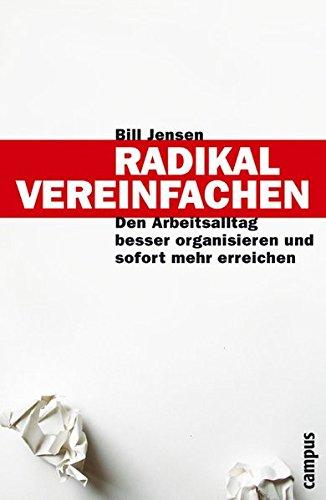 9783593375571: Radikal vereinfachen: Den Arbeitsalltag besser organisieren und sofort mehr erreichen