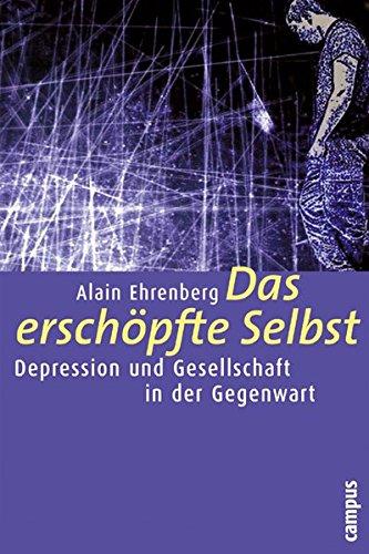 Das erschöpfte Selbst: Depression und Gesellschaft in: Ehrenberg, Alain