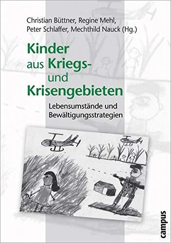 9783593376110: Kinder aus Kriegs- und Krisengebieten: Lebensumstände und Bewältigungsstrategien