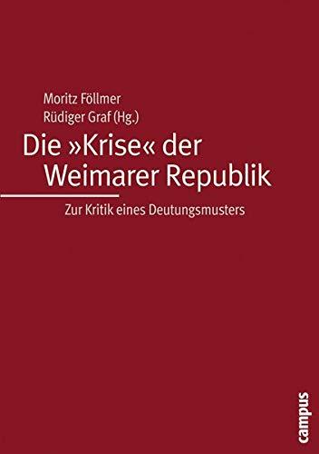 Die Krise Der Weimarer Republik - Zur Kritik Eines Deutungsmusters