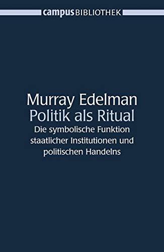 9783593377513: Politik als Ritual: Die symbolische Funktion staatlicher Institutionen und politischen Handelns (Campus Bibliothek)