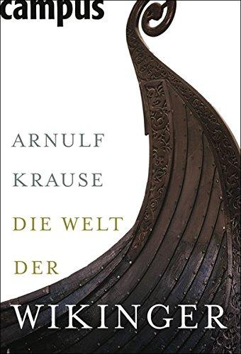 Die Welt der Wikinger: Arnulf Krause