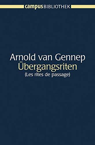 Ubergangsriten: (Les rites de passage): Arnold van Gennep