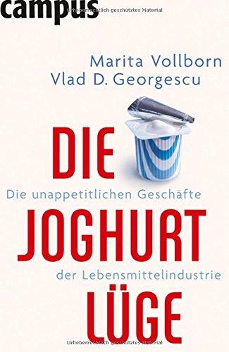 9783593379586: Die Joghurt-Lüge: Die unappetitlichen Geschäfte der Lebensmittelindustrie