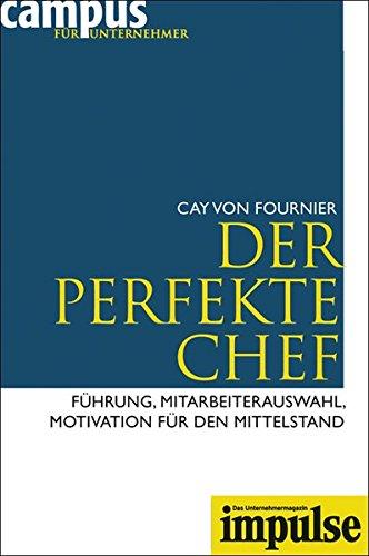 9783593379616: Der perfekte Chef: Führung, Mitarbeiterauswahl, Motivation für den Mittelstand