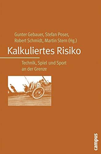 9783593380063: Kalkuliertes Risiko: Technik, Spiel und Sport an der Grenze