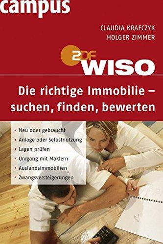 9783593380582: WISO Die richtige Immobilie - suchen, finden, bewerten: Neu oder gebraucht, Anlage oder Selbstnutzung, Lagen prüfen, Umgang mit Maklern, Auslandsimmobilien, Zwangsversteigerungen