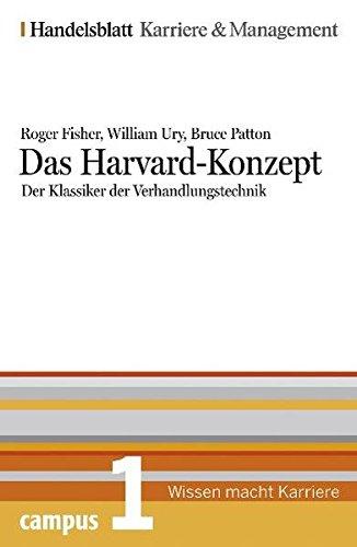 Das Harvard-Konzept. Der Klassiker der Verhandlungstechnik. Handelsblatt: Roger Fisher
