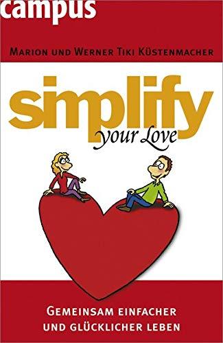 9783593381435: Simplify your love: Gemeinsam einfacher und glücklicher leben
