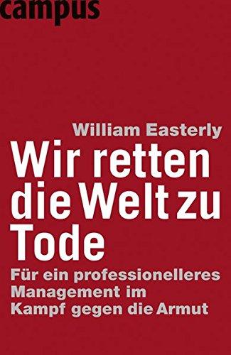 Wir retten die Welt zu Tode (3593381575) by William Easterly