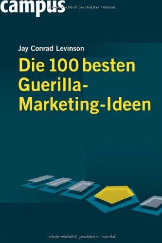 9783593381701: Die 100 besten Guerilla-Marketing-Ideen