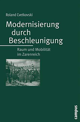 9783593382012: Modernisierung durch Beschleunigung: Raum und Mobilität im Zarenreich