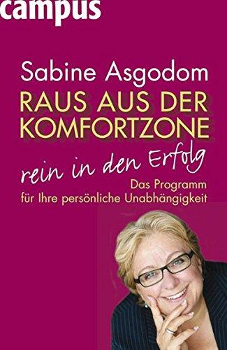 Raus aus der Komfortzone, rein in den Erfolg: Sabine Asgodom