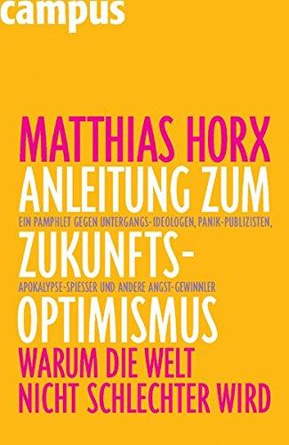 9783593382517: Anleitung zum Zukunfts-Optimismus