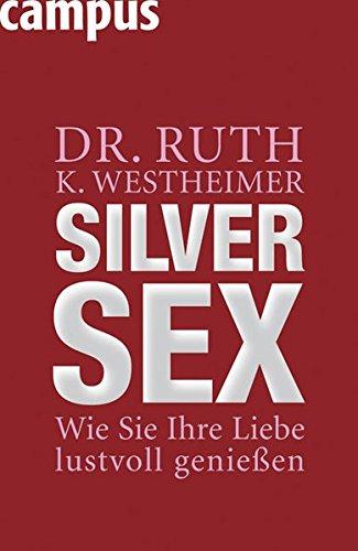 9783593382715: Silver Sex: Wie Sie Ihre Liebe lustvoll genießen