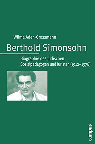 9783593383408: Berthold Simonsohn: Biographie des jüdischen Sozialpädagogen und Juristen (1912-1978)