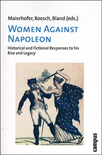 9783593384146: Women Against Napoleon: Historical and Fictional Responses to his Rise and Legacy