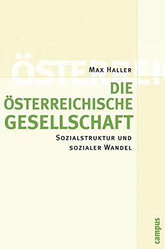 9783593385884: Die österreichische Gesellschaft: Sozialstruktur und sozialer Wandel