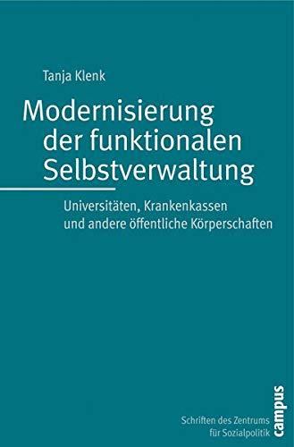 9783593385969: Modernisierung der funktionalen Selbstverwaltung: Universitäten, Krankenkassen und andere öffentliche Körperschaften