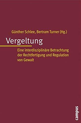9783593386119: Vergeltung: Eine interdisziplinäre Betrachtung der Rechtfertigung und Regulation von Gewalt