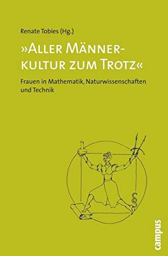 """9783593386140: """"Aller Männerkultur zum Trotz"""": Frauen in Mathematik, Naturwissenschaften und Technik"""