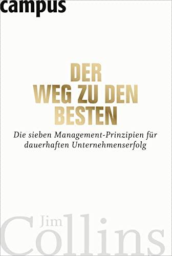 9783593386485: Der Weg zu den Besten: Die sieben Management-Prinzipien für dauerhaften Unternehmenserfolg