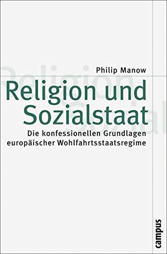 9783593387529: Religion und Sozialstaat: Die konfessionellen Grundlagen europäischer Wohlfahrtsstaatsregime