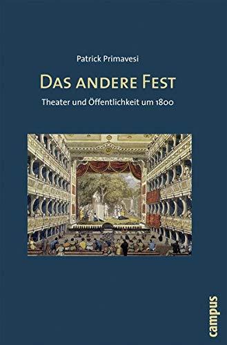 9783593387758: Das andere Fest: Theater und Öffentlichkeit um 1800