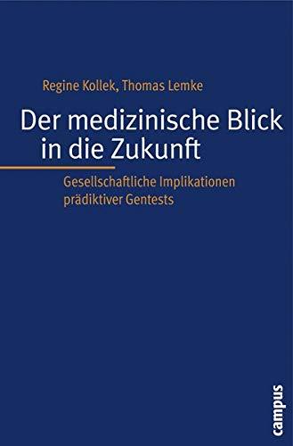 9783593387765: Der medizinische Blick in die Zukunft: Gesellschaftliche Implikationen pr�diktiver Gentests