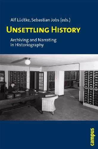 9783593388182: Unsettling History - Archiving and Narrating in History