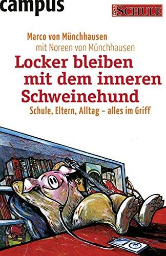 9783593388427: Locker bleiben mit dem inneren Schweinehund: Schule, Eltern, Alltag - alles im Griff