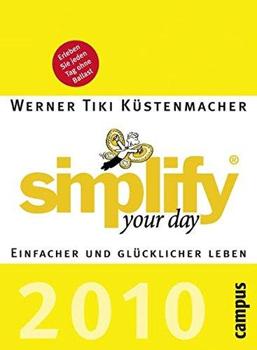 9783593389264: simplify your day 2010: Einfacher und glücklicher leben