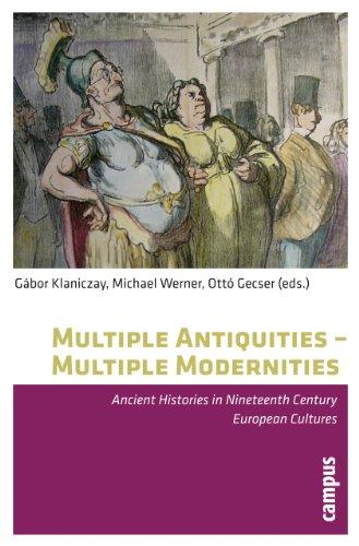 9783593391014: Multiple Antiquities -- Multiple Modernities: Ancient Histories in Nineteenth Century European Cultures