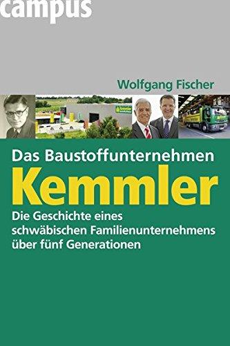 9783593391434: Das Baustoffunternehmen Kemmler: Die Geschichte eines schwäbischen Familienunternehmens über fünf Generationen
