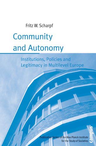 9783593391885: Community and Autonomy: Institutions, Policies and Legitimacy in Multilevel Europe (Publication Series of the Max Planck Institute for the Study of Societies)