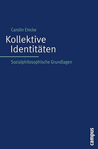 9783593392226: Kollektive Identitäten: Sozialphilosophische Grundlagen