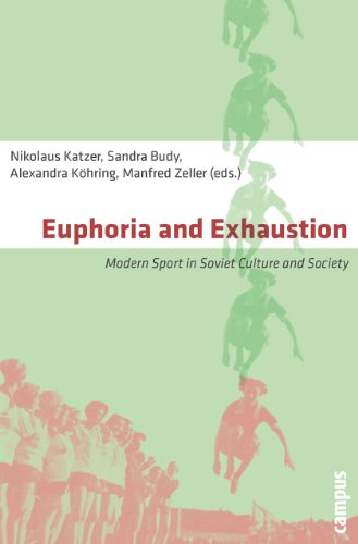 9783593392905: Euphoria and Exhaustion: Modern Sport in Soviet Culture and Society