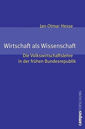 Wirtschaft als Wissenschaft: Jan-Otmar Hesse