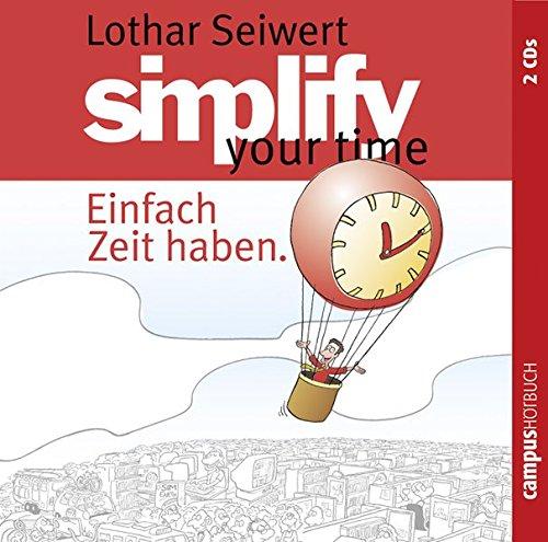 Simplify your time: Einfach Zeit haben: Seiwert, Lothar J.