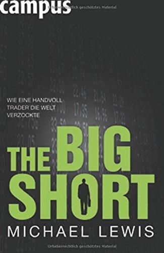 The Big Short: Wie eine Handvoll Trader die Welt verzockte - Lewis, Michael