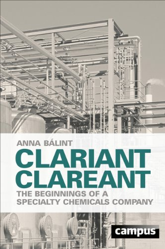 Clariant clareant : the beginnings of a specialty chemicals company. Anna Bálint. Transl. from th...