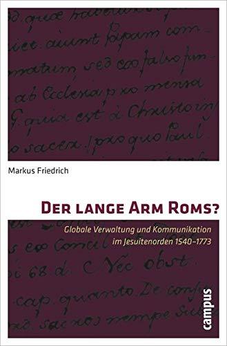 9783593393902: Der lange Arm Roms?: Globale Verwaltung und Kommunikation im Jesuitenorden 1540-1773