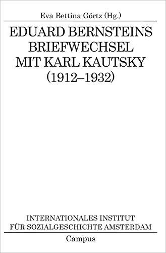 Eduard Bernsteins Briefwechsel mit Karl Kautsky (1912-1932): Eva Bettina G�rtz