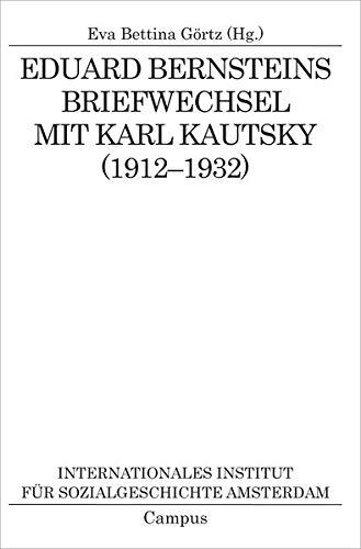 Eduard Bernsteins Briefwechsel mit Karl Kautsky (1912-1932): Eva Bettina Görtz