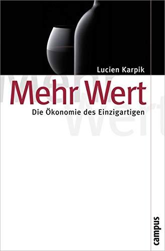 Mehr Wert: Die Ökonomie des Einzigartigen: Lucien Karpik