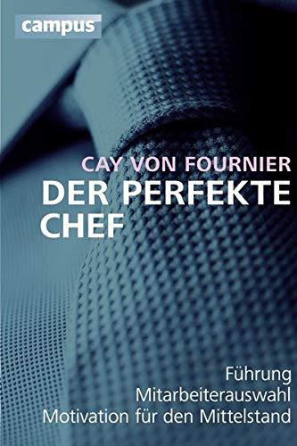 9783593396224: Der perfekte Chef: F�hrung, Mitarbeiterauswahl, Motivation f�r den Mittelstand