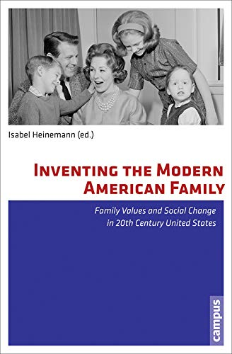 9783593396408: Inventing the Modern American Family: Family Values and Social Change in 20th Century United States