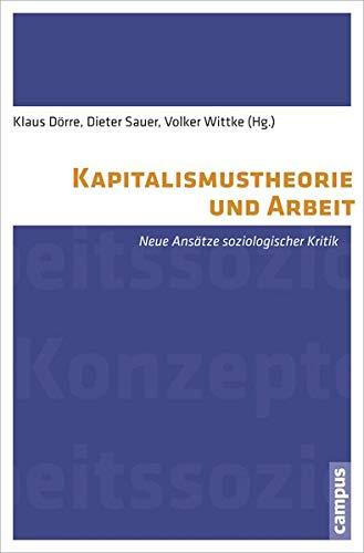 Kapitalismustheorie und Arbeit: Klaus Dörre