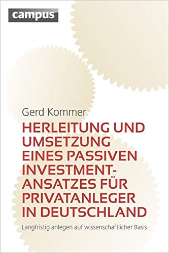 Herleitung und Umsetzung eines passiven Investmentansatzes für Privatanleger in Deutschland: ...