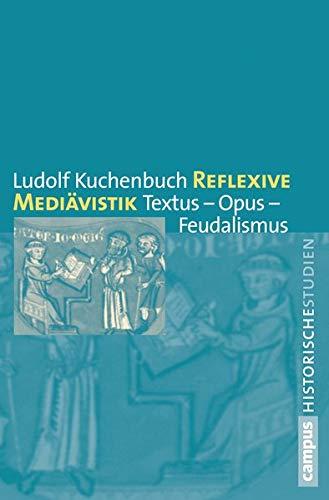Reflexive Mediävistik: Ludolf Kuchenbuch